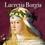 Capella de Ministrers presentarán su nuevo CD dedicado a Lucrecia de Borja